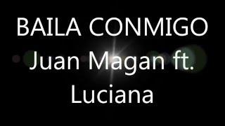BAILA CONMIGO LYRICS - Juan Magan ft. Luciana