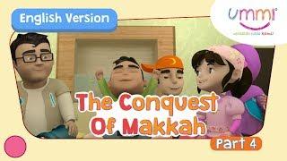 UMMI (S02E09) Part 4 | THE CONQUEST OF MAKKAH