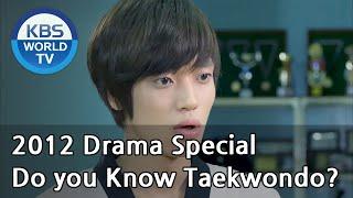 Do you know Taekwondo? | 태권, 도를 아십니까 (Drama Special / 2012.10.07)