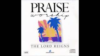 Bob Fitts- The Lord Reigns (Song) (Medley) (Hosanna! Music)