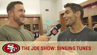 The Joe Show: Jimmy Garoppolo Sings His Favorite Song