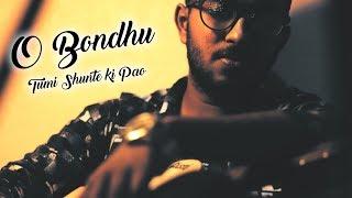 O Bondhu Tumi Shunte Ki Pao (ও বন্ধু তুমি শুনতে কি পাও) - Santanu Dey Sarkar   Sathi   Cover