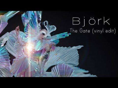 Björk - The Gate ( Vinyl Edit Version)