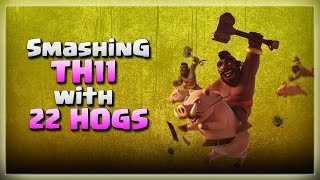 Smashing TH11 with 22 HOGS! | TH11 War Strategy #257 | COC 2018 |