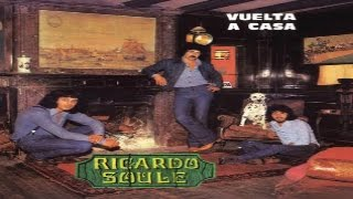 RICARDO SOULE - Vuelta a Casa (full album) 1977 (wav)