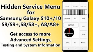 Hidden Service Menu Samsung Galaxy S9/S9+, S8/S8+, A8/A8+ Test Tools, Battery Calibration etc
