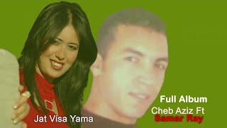 Cheb Aziz Ft. Samar Ray - Jat Visa Yama - Ray Maroc - Full Album