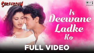 Is Deewane Ladke Ko - Sarfarosh | Aamir Khan & Sonali Bendre | Aamir Khan & Alka Yagnik