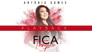 Antônia Gomes - Fica Tranquilo (PLAYBACK)