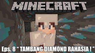 TEMPAT TAMBANG DIAMOND RAHASIA di Minecraft! - Minecraft Survival Indonesia #8