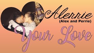 Alerrie (Alex and Perrie) - Your Love