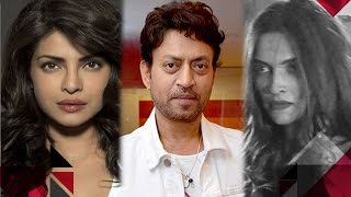 Irrfan Khan Reacts On Deepika Padukone And Priyanka Chopra's Hollywood Films   Bollywood News