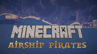 Minecraft Airship Pirates Episode 34 - If At First You Don't Succeed