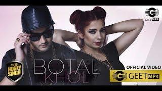 Botal Khol | Yo Yo Honey Singh | Jasmine Sandlas &  Mafia Mundeer New Song 2017