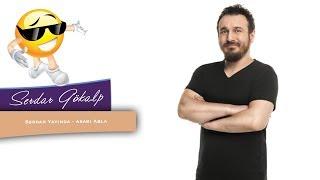 Serdar Yayında - Asabi Abla (04/05/2017)