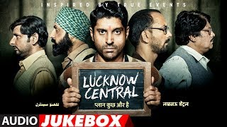 Full Album: Lucknow Central | Jukebox |  Farhan Akhtar, Diana Penty, Gippy Grewal, Ronit Roy