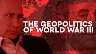 The Geopolitics of World War III