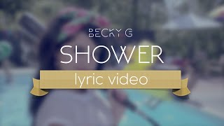 Becky G - Shower (Lyric Video)