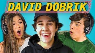 TEENS REACT TO DAVID DOBRIK