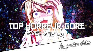 TOP ANIME GORE/HORREUR AVEC KETSUI !!