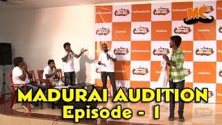 Madras Central Madurai Auditions Episode 1   Madras Central
