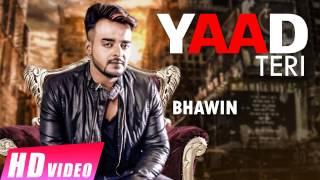 New Punjabi Songs 2016   Yaad Teri   Bhawin   Shemaroo Punjabi