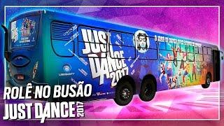 Just Dance 2017: Rolê no busão