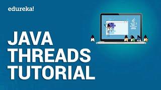 Java Threads Tutorial | Multithreading In Java Tutorial | Java Tutorial For Beginners | Edureka