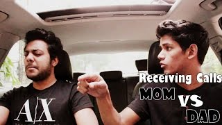 RealShit- | When you Receive a Call - Mom VS Dad |