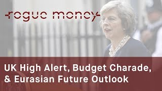 Rogue Mornings - UK High Alert, Budget Charade & Eurasian Future (05/24/2017)