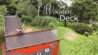 Tiny Shipping Container House Deck - Living Tiny Project Ep. 16 - Part 1/2