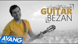 Seyar Walizada - Guitar Bezan OFFICIAL VIDEO HD