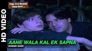 Aane Wala Kal - Phir Teri Kahani Yaad Aayee   Kumar Sanu   Rahul Roy & Pooja Bhatt