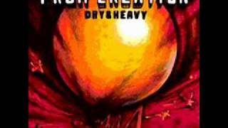 Dry & Heavy - Show A Fire Smile