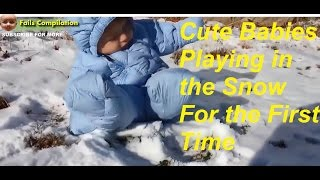 Cute Babies Playing in the Snow For the First Time😍😍 / Cute Babies Compilation