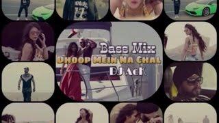 Dhoop Mein Na Chal - Ramji Gulati - DJ AcK (Bass Mix)