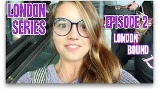 | London Series | Episode 2: Arrival, Freshers Week and Chinatown!