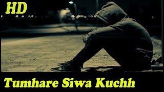 Tumhare Siwa Kuchh Na Chahat Karenge HD Jhankar So   Tum Bin 2001 Udit Narayan