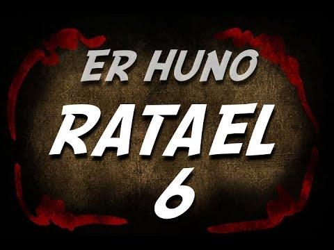 Er Huno RATAEL 6 .lo que quedó