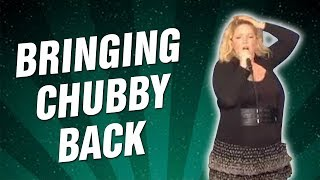 Bringing Chubby Back (Stand Up Comedy)