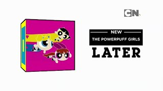 Cartoon Network UK HD The Powerpuff Girls Later/Now Bumpers And Next ECP