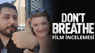 Don't Breathe / Nefesini Tut (2016) Nasıldı? İzlemeli misiniz?   Film İncelemesi
