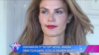 Dünyanın En İyi 50 Top Modeli Arasına Giren Tülin Şahin Güzellik Sırlarını Anlattı
