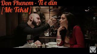 Don Phenom - Ti e din (Feat. Ardo)  [ Lyrics Video ]