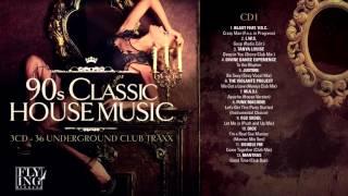 90s Classic House Music - Volume 1 [FULL ALBUM]