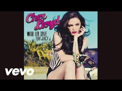 Cher Lloyd - With Ur Love (Audio) ft. Juicy J