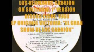 LOS HERMANOS CARRIÓN. OH SOLITARIO. DISCOS CISNE, 1960 DEL VINIL.wmv