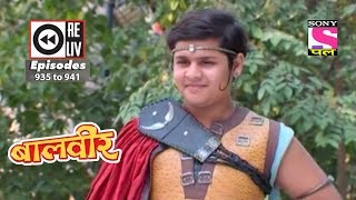 Weekly Reliv - Baalveer -  21st Apr 2018  to 27th Apr 2018  - Episode 935 to 941