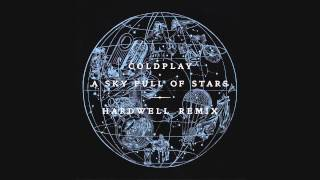 Coldplay  A Sky Full Of Stars Hardwell Remix