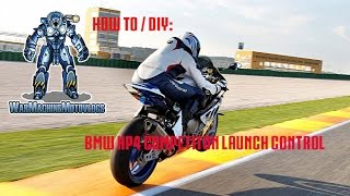 How to / DIY -  BMW HP4 Competition Launch Control